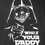 Vader - Who's Your Daddy, Hoodie, Long Sleeved, T-Shirt
