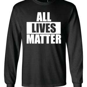 All Lives Matter - Black Long Sleeved