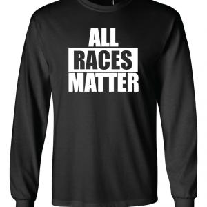 All Races Matter - Black Long Sleeved
