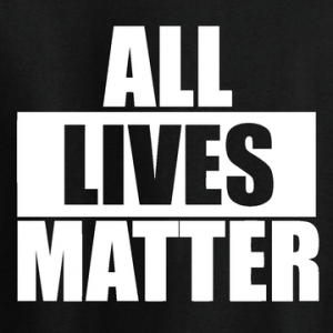 All Lives Matter T-Shirt, Long Sleeved, Hoodie