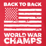 Back to Back World War Champs, Hoodie, Long Sleeved, T-Shirt