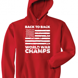 Back to Back World War Champs, Red, Hoodie