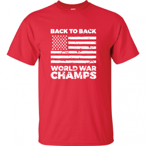 Back to Back World War Champs, Red, T-Shirt
