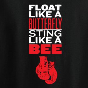 Float Like a Butterfly, Sting Like a Bee