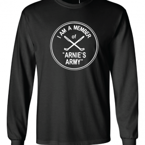 I Am a Member of Arnie's Army - Arnold Palmer, Black, Long Sleeved