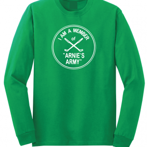 I Am a Member of Arnie's Army - Arnold Palmer, Green, Long Sleeved