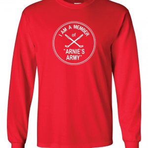 I Am a Member of Arnie's Army - Arnold Palmer, Red, Long Sleeved