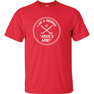 I Am a Member of Arnie's Army - Arnold Palmer, Red, T-Shirt