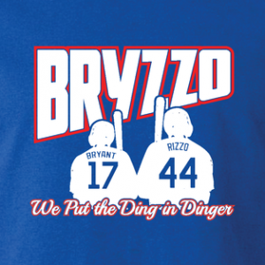 Bryzzo - We Put the Ding in Dinger - Chicago Cubs - MLB, Hoodie, Long Slleved, T-Shirt