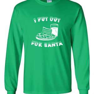 I Put Out for Santa - Christmas, Green, Long Sleeved