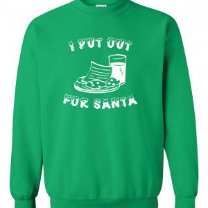 I Put Out for Santa - Christmas, Green, Sweatshirt
