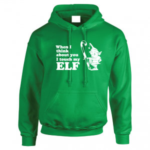 When I Think about You I Touch My Elf, Green, Hoodie