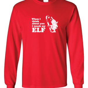 When I Think about You I Touch My Elf, Red, Long Sleeved