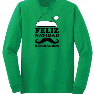 Feliz Navidad Bitchados - Merry Christmas, Green, Long Sleeved