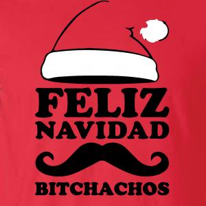 Feliz Navidad Bitchados - Merry Christmas, Hoodie, Sweatshirt, Long Sleeved, T-Shirt