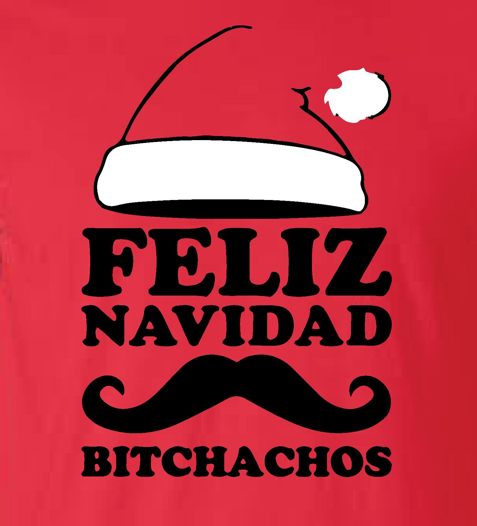 Feliz Navidad Cristmas.Feliz Navidad Bitchados