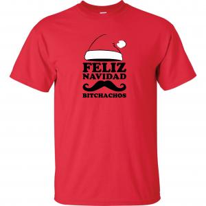 Feliz Navidad Bitchados - Merry Christmas, Red, T-Shirt