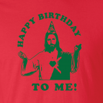 Happy Birthday to Me - Jesus - Christmas, Hoodie, Sweatshirt, Long Sleeved, T-Shirt