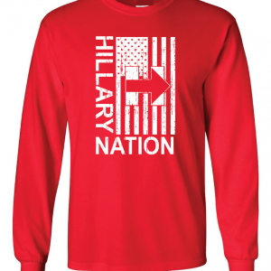 Hillary Nation 2016, Red, Long Sleeved