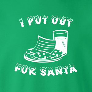 I Put Out for Santa - Christmas, Hoodie, Sweatshirt, Long Sleeved, T-Shirt