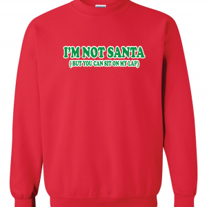 I'm Not Santa But You Can Sit On My Lap - Christmas, Red, Sweatshirt