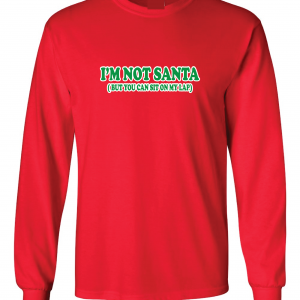 I'm Not Santa But You Can Sit On My Lap - Christmas, Red, Long Sleeved