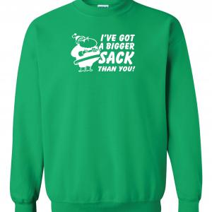 I've Got A Bigger Sack Than You - Santa - Christmas, Green, Sweatshirt