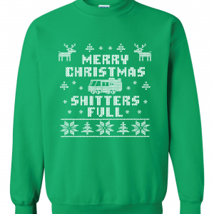 Merry Christmas Shitter's Full - Christmas Vacation, Green, Sweatshirt