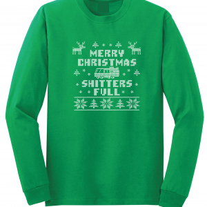 Merry Christmas Shitter's Full - Christmas Vacation, Green, Long Sleeved
