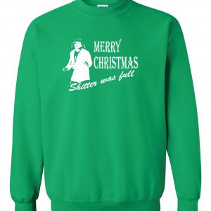Merry Christmas Shitter Was Full, Green, Sweatshirt