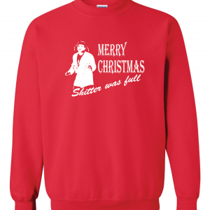 Merry Christmas Shitter Was Full, Red, Sweatshirt