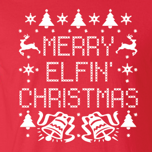 Merry Elfin' Christmas, Hoodie, Sweatshirt, Long Sleeved, T-Shirt