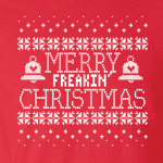 Merry Freakin' Christmas, Hoodie, Sweatshirt, Long Sleeved, T-Shirt