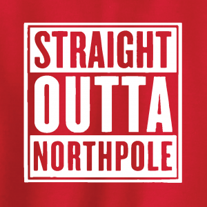 Straight Outta Northpole, Hoodie, Sweater, Long Sleeved, T-Shirt