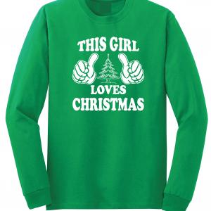 This Girl Loves Christmas, Green, Long Sleeved