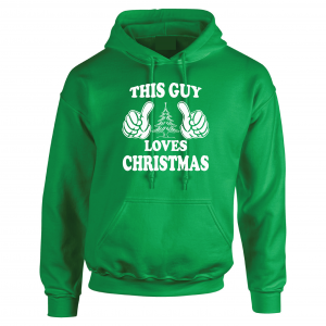This Guy Loves Christmas, Green, Hoodie