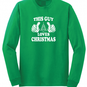 This Guy Loves Christmas, Green, Long Sleeved