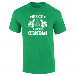 This Guy Loves Christmas, Green, T-Shirt