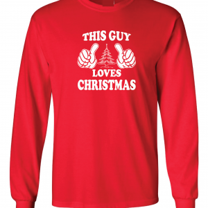 This Guy Loves Christmas, Red, Long Sleeved