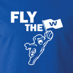 Fly the W - Chicago Cubs, Hoodie, Long Sleeved, T-Shirt
