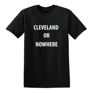 Cleveland or Nowhere - Lebron James, Black, T-Shirt