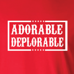 Adorable Deplorable - Hoodie, Long Sleeved, T-Shirt