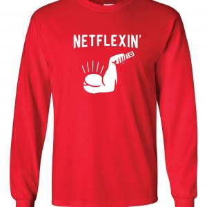 Netflexin' - Netflix, Red, Long Sleeved