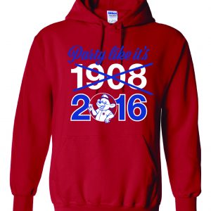 Party Like It's 1908 / 2016 - Chicago Cubs, Red, Hoodie