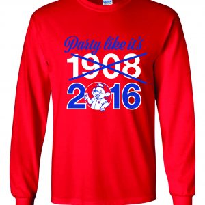 Party Like It's 1908 / 2016 - Chicago Cubs, Red, Long-Sleeved