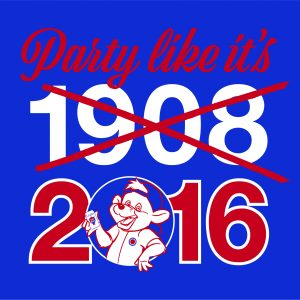 Party Like It's 1908 / 2016 - Chicago Cubs, Hoodie, Long-Sleeved, T-Shirt, Crew Sweatshirt, Women's Cut T-Shirt