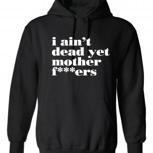 I Ain't Dead Yet Motherf***ers - Ric Flair, Black, Hoodie