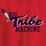Big Tribe Machine - Cleveland Indians, Hoodie, Long-Sleeved, T-Shirt, Crew Sweatshirt, Women's Cut T-Shirt