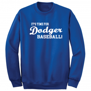 It's Time for Dodger Baseball! - Los Angeles, Royal Blue, Crew Sweatshirt