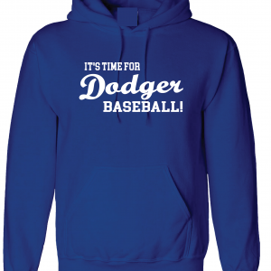 It's Time for Dodger Baseball! - Los Angeles, Royal Blue, Hoodie